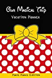 Our Magical Trip Vacation Planner Paris Parks Edition: Red: Suitable for planning your perfect Disneyland Paris trip