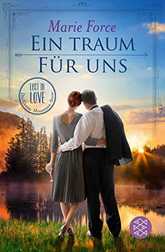 Ein Traum für uns: Roman (Lost in Love. Die Green-Mountain-Serie, Band 8)