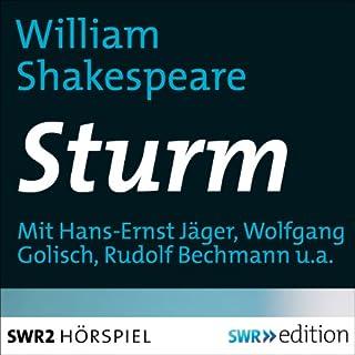 Sturm                   Autor:                                                                                                                                 William Shakespeare                               Sprecher:                                                                                                                                 Hans-Ernst Jäger,                                                                                        Wolfgang Golisch,                                                                                        Wolfgang von Rothberg,                   und andere                 Spieldauer: 1 Std. und 3 Min.     5 Bewertungen     Gesamt 4,2