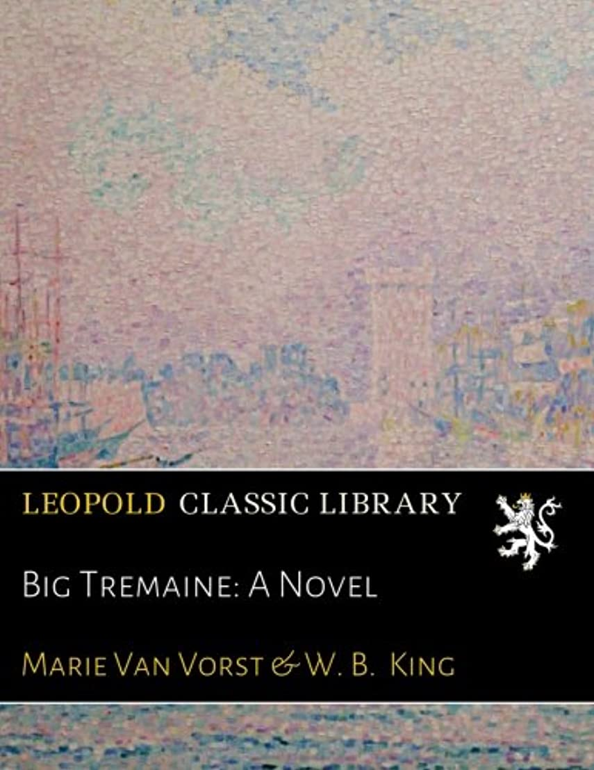 実現可能トンネル句読点Big Tremaine: A Novel