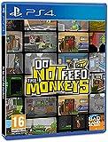 Do not feed the monkeys.