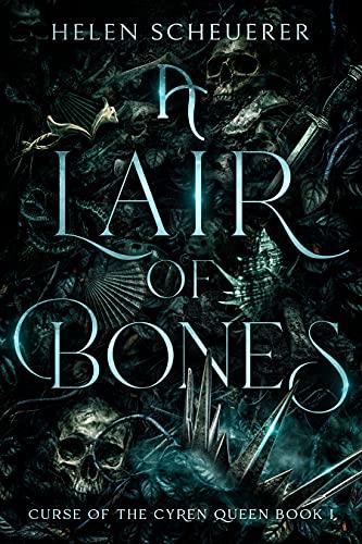 A Lair of Bones (Curse of the Cyren Queen Book 1) by [Helen Scheuerer]