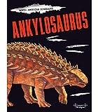 North American Dinosaurs: Ankylosaurus―Children s Book About Discovering Ankylosaurus Dinosaurs, Grades 3-6 (32 pgs)