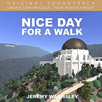 """Nice Day for a Walk (From """"Linda & Joan Prologue: Four Months Earlier"""")"""