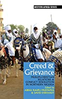 Creed & Grievance: Muslim-Christian Relations & Conflict Resolution in Northern Nigeria (Western Africa)