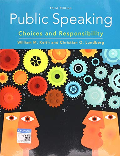 Compare Textbook Prices for Public Speaking: Choices and Responsibility MindTap Course List 3 Edition ISBN 9780357039083 by Keith, William,Lundberg, Christian O.