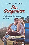 The Songwriter: Following the sound of love (English Edition)