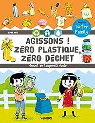 Agissons ! Zéro plastique, zéro déchet par Nicolas Trève