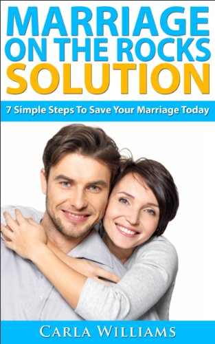 Marriage On The Rocks Solution 7 Simple Steps To Save Your Marriage Today Marriage Counseling Marriage Help Marriage Advice Marriage And Divorce Ebook Williams Carla Amazon In Kindle Store