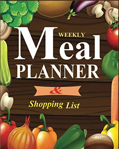 Weekly Meal Planner & Shopping List: Meal Planning Pad with Tear Off Shopping List. Plan Weekly Menu Food for Weight Loss or Dinner List for Family!