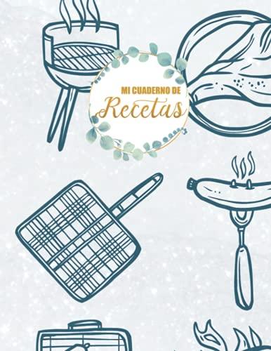 Mi cuaderno de recetas: DIY Recetario de cocina en blanco para escribir tus recetas con espacio disponible para fotos & dibujos