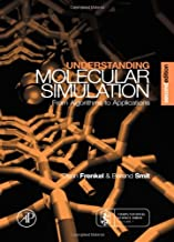 Understanding Molecular Simulation: From Algorithms to Applications (Computational Science Series, Vol 1)