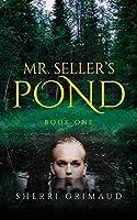 Mr. Seller's Pond