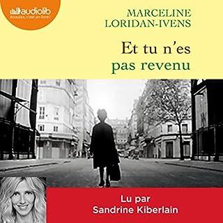 Et tu n'es pas revenu                   De :                                                                                                                                 Marceline Loridan-Ivens,                                                                                        Judith Perrignon                               Lu par :                                                                                                                                 Sandrine Kiberlain                      Durée : 1 h et 49 min     4 notations     Global 4,8