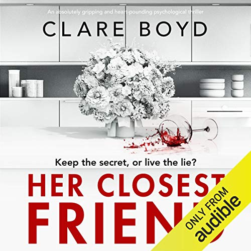 Her Closest Friend: An absolutely gripping and heart-pounding psychological thriller cover art