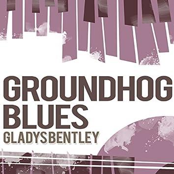 Ground Hog Blues