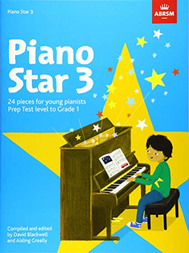 Piano Star, Book 3: 24 Pieces for Young Pianists Prep Test Level to Grade 1 (ABRSM Exam Pieces)