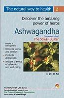 Ashwagandha: The Stress Buster