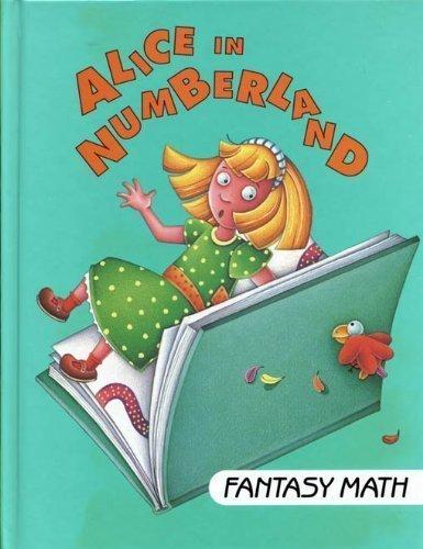 Alice in Numberland (I Love Math/Fantasy Math)