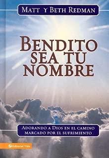 ??Bendito sea tu nombre!: Adorando a Dios en el camino marcado por el sufrimiento (Spanish Edition) by Matt Redman (2007-05-29)