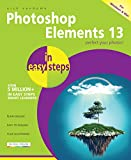 Photoshop Elements 13 in easy steps: For Windows and Mac (English Edition)