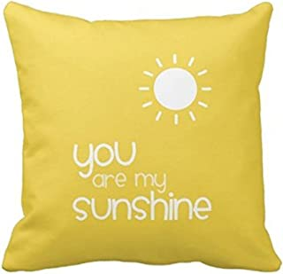 Pillow You are My Sunshine Yellow Decorative Inspirational Quotes Cover Square Throw Case Cover Quotes One Side Zippered Pillowcase Cover 18x18 inches
