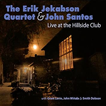 Erik Jekabson Quartet and John Santos: Live at the Hillside Club