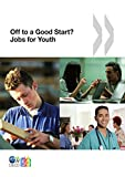 Jobs for Youth/Des emplois pour les jeunes Off to a Good Start? Jobs for Youth