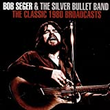 Bob Seger: The Classic 1980 Broadcasts (Audio CD (Best of))