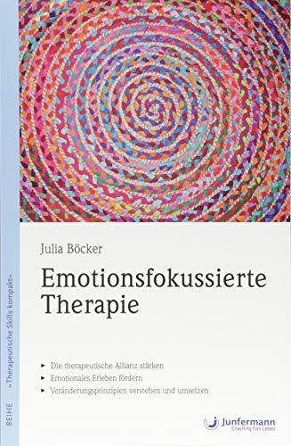 Emotionsfokussierte Therapie: Therapeutische Skills kompakt