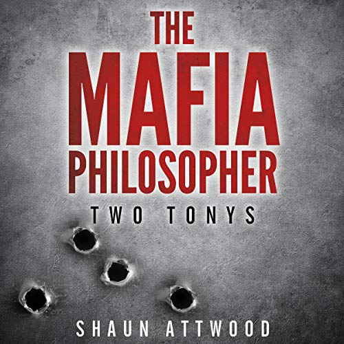 The Mafia Philosopher: Two Tonys                   By:                                                                                                                                 Shaun Attwood                               Narrated by:                                                                                                                                 Tom Campbell                      Length: 9 hrs and 21 mins     19 ratings     Overall 3.7
