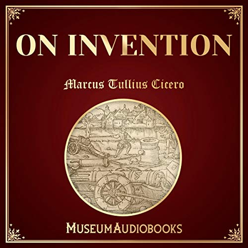 On Invention                   By:                                                                                                                                 Marcus Tullius Cicero                               Narrated by:                                                                                                                                 Aida-Maria Boiesan                      Length: 6 hrs and 19 mins     Not rated yet     Overall 0.0