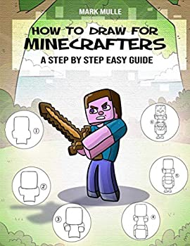 How to Draw for Minecrafters A Step by Step Easy Guide  Sketch Book for Kids 8 to 14/Practice How to Draw Book for Kids  Unofficial Minecraft Book