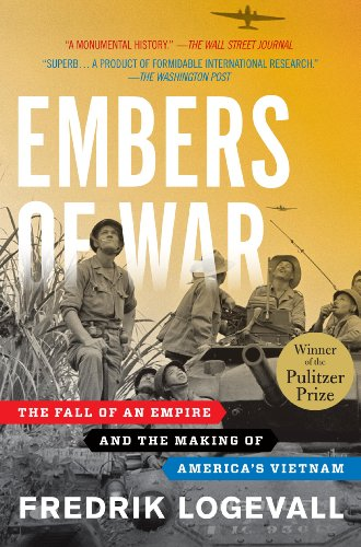 Embers of War: The Fall of an Empire and the Making of America's Vietnam (English Edition)