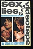 Sex, Lies, and Videotape Movie Edition Screenplay