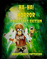 Ha-Ha! Horror Collector's Edition