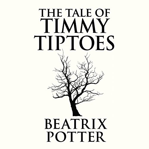 The Tale Of Timmy Tiptoes Audiobook By Beatrix Potter Audible