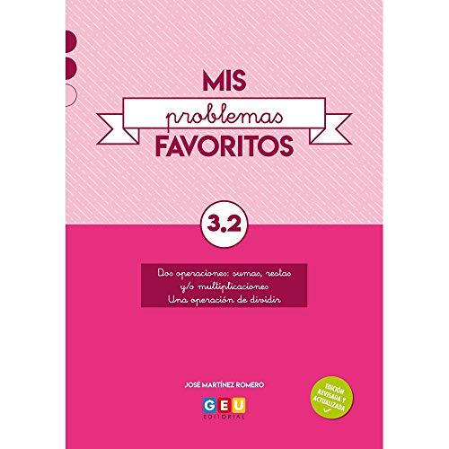 Mis Problemas favoritos 3º Pirmaria Cuaderno 3.2: Facilitar La Comprensión matemática | Editorial Geu (Niños de 8 a 9 años)