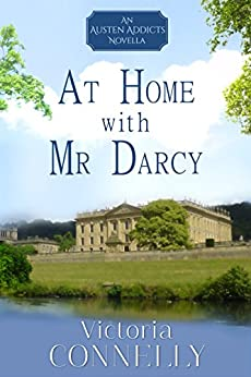 At Home with Mr Darcy (Austen Addicts Book 6) (English Edition) par [Victoria Connelly]