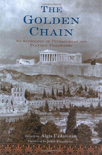 The Golden Chain: An Anthology of Pythagorean and Platonic Philosophy (Treasures of the World's Religions)