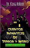Cuentos Infantiles de Terror y Miedo para Niños SIN MIEDO: Libros de Terror Paranormal y Fantasmas