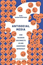 ANTI- SOCIAL MEDIA How Facebook Disconnects Us and Undermines Democracy