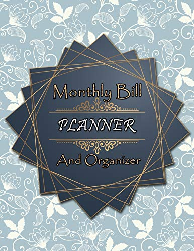 Monthly Bill Planner and Organizer: Finance Monthly and Weekly Budget Planner Expense Tracker, Finance Planner, Bill Tracker