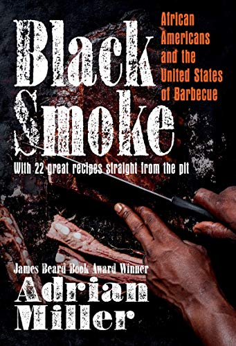 Compare Textbook Prices for Black Smoke: African Americans and the United States of Barbecue A Ferris and Ferris Book  ISBN 9781469662800 by Miller, Adrian