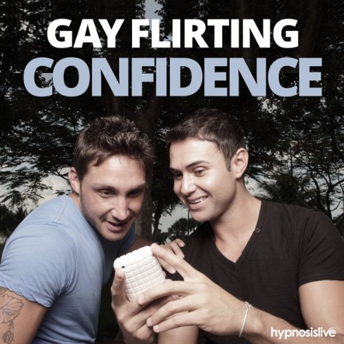 Gay Flirting Confidence Hypnosis audiobook cover art