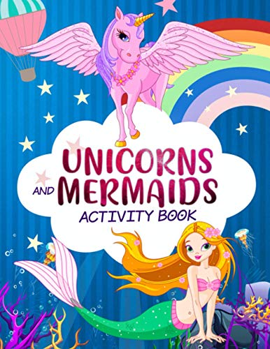 Unicorn and Mermaid Activity Book: A Cute and Fun Unicorns Mermaids Game Workbook Gift For Coloring, Learning, Word Search, Mazes, Crosswords, Dot to ... the Difference and More For Kids Ages 4-8