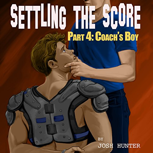 Couverture de Settling the Score -- Part 4: Coach's Boy (gay jock slave erotica)