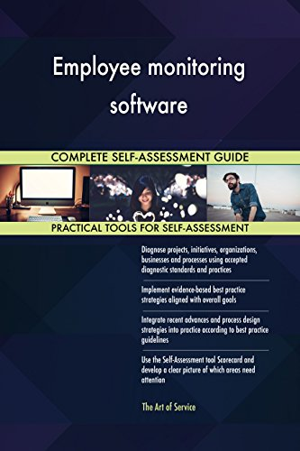 Employee monitoring software All-Inclusive Self-Assessment - More than 680 Success Criteria, Instant Visual Insights, Comprehensive Spreadsheet Dashboard, Auto-Prioritized for Quick Results