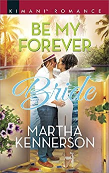 Be My Forever Bride (The Kingsleys of Texas Book 558) by [Martha Kennerson]