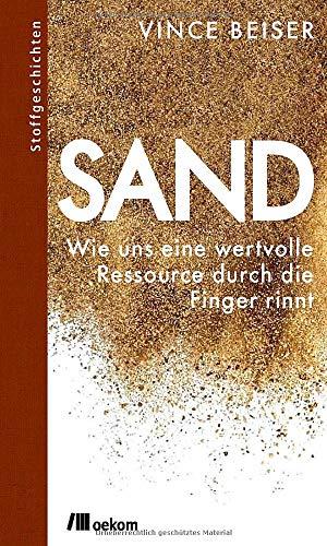 Buchseite und Rezensionen zu 'Sand: Wie uns eine wertvolle Ressource durch die Finger rinnt (Stoffgeschichten)' von Vince Beiser